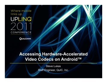 Snapdragon-Lab-Accessing-Hardware-Accelerated-Video-Codecs-Android-Steve-Lukas