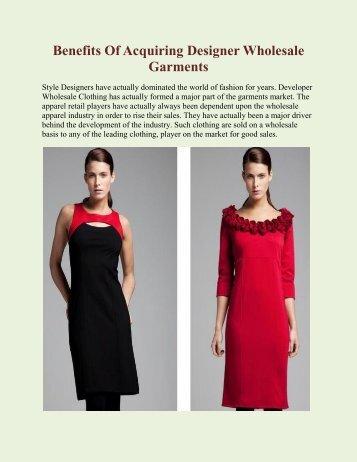 Benefits Of Acquiring Designer Wholesale Garments
