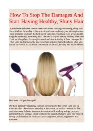 How To Stop The Damages And Start Having Healthy, Shiny Hair