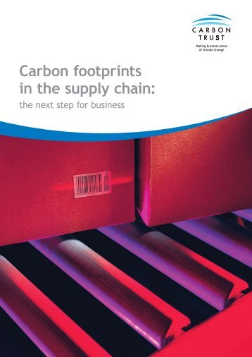 Carbon footprints in the supply chain: - Carbon Trust