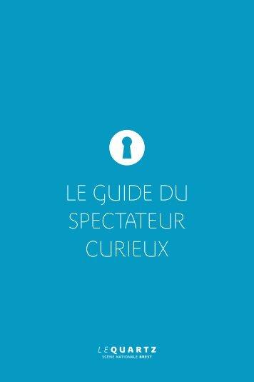 LE GUIDE DU SPECTATEUR CURIEUX - Le Quartz