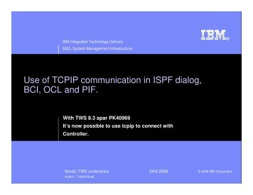 Use of TCP/IP in stead of APPC interface. - Nordic TWS conference