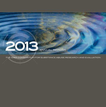 Consortium Annual Report 2013 - Iowa Consortium for Substance ...