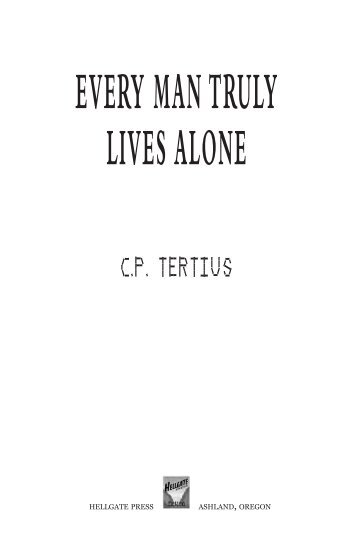 EVERY MAN TRULY LIVES ALONE - Hellgate Press