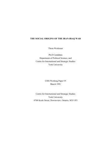 THE SOCIAL ORIGINS OF THE IRAN-IRAQ WAR Thom Workman ...
