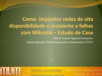 Como implantar redes de alta disponibilidade e ... - MUM - MikroTik