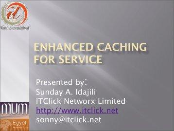 ENHANCED CACHING FOR SERVICE - MUM - MikroTik