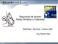 Segurança de acesso Redes Wireless e Cabeadas - MUM - MikroTik