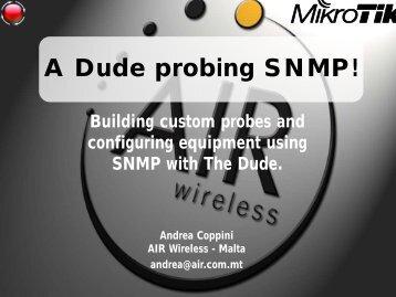 A Dude probing SNMP! - MUM - MikroTik
