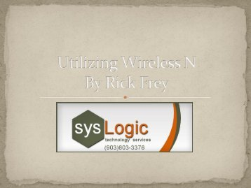 Utilizing Wireless N By Rick Frey - MUM - MikroTik