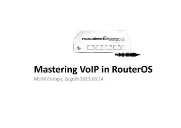 Mastering VoIP in RouterOS - MUM - MikroTik