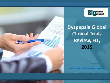 Dyspepsia Market Global Diseases Clinical Trials Review, H1, 2015