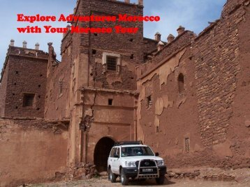 Explore Adventures Morocco with Your Morocco Tour