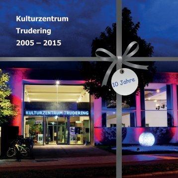 Kulturzentrum Trudering 2005 – 2015
