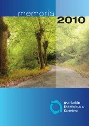 Memoria 2010 - Asociación Española de la Carretera