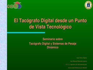 El tacógrafo digital desde un punto de vista tecnológico. J. M. ...