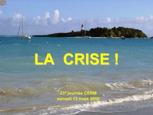 LA CRISE !