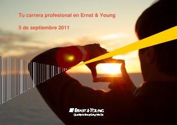 Tu carrera profesional en Ernst & Young 5 de septiembre 2011 - FCJS