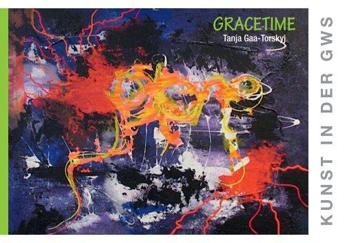 GRACE TIME. Vernissage der Künstlerin Tanja Gaa-Torskyj in der GWS