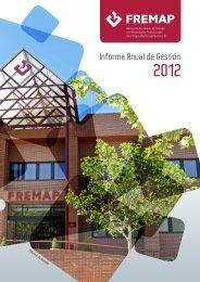 Informe Anual de Gestión 2012 - Fremap