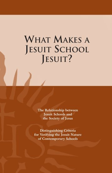 WHAT MAKES A JESUIT SCHOOL JESUIT?