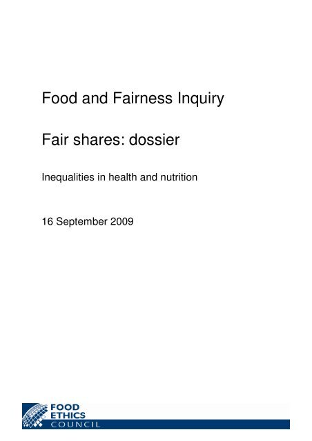 Food and Fairness Inquiry Fair shares: dossier - Food Ethics Council