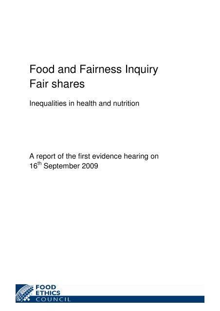 Food and Fairness Inquiry Fair shares - Food Ethics Council