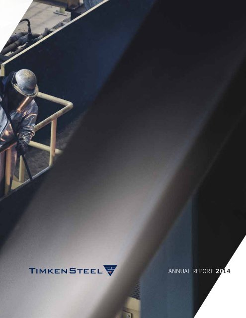 TimkenSteel-2014-Annual-Report-FINAL-03112015_v001_d4t4ig