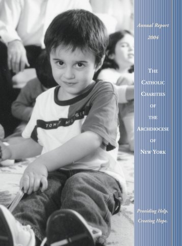 Annual Report 2004 - Catholic Charities of the Archdiocese of New ...