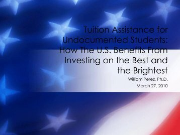 Tuition Assistance for Undocumented Students - William Perez, Ph.D.