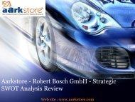 Aarkstore - Robert Bosch GmbH - Strategic SWOT Analysis Review