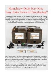 Homebrew Draft beer Kits - Easy Bake Stove of Developing?