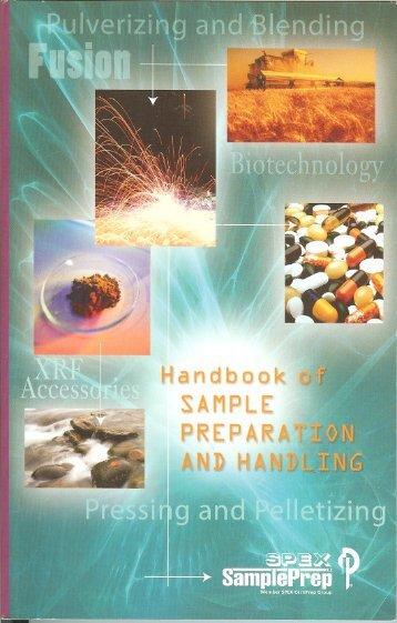 2007 Handbook of Sample Prep & Handling - 10th ... - SPEX Speaker