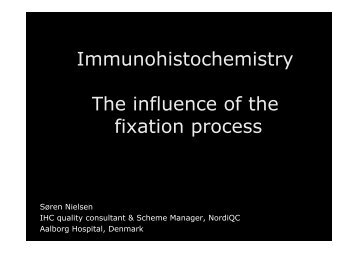 Immunohistochemistry Th i fl f th The influence of the ... - NordiQC