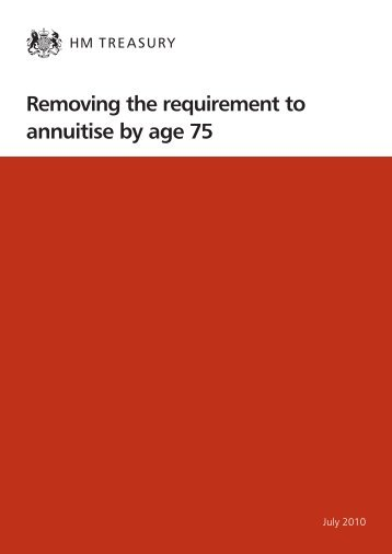 PU1025 - Removing the requirement to annuitise by age 75 - Gov.UK