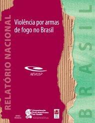 Violência por armas de fogo no Brasil - Núcleo de Estudos da ...