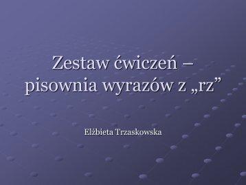 """Zestaw ćwiczeń – pisownia wyrazów z """"rz"""""""