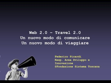 Travel 2.0 Un nuovo modo di comunicare Un ... - intoscana.it Blog