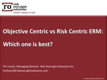 Risk-Oversight-Solutions-Tim-Leech-Objective-Centric-vs-Risk-Centric-ERM-Risk-Spotlight-Webinar-March-23-2015