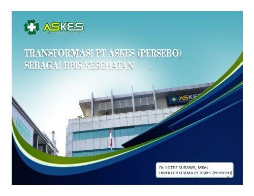 transformasi pt askes - Manajemen Rumah Sakit PKMK UGM