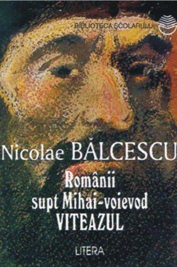 Balcescu Nicolae - Romanii supt Mihai-Voievod - marele boian