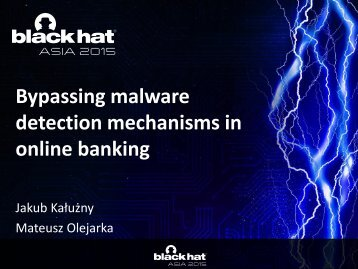 asia-15-Kaluzny-Bypassing-Malware-Detection-Mechanisms-In-Online-Banking