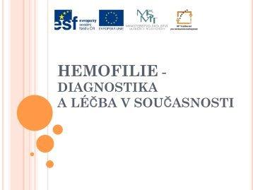 Hemofilie-diagnostika a léčba v současnosti