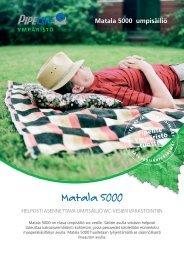 Matala 5000 - Pipelife Finland Oy
