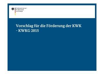 vorschlag-fuer-die-foerderung-der-kwk-kwkg-2015,property=pdf,bereich=bmwi2012,sprache=de,rwb=true