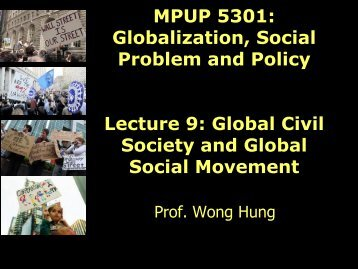 Global Civil Society and Global Social Movement - hcyuen@swk ...