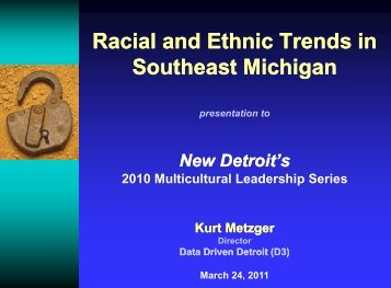 Racial and Ethnic Trends in and Ethnic Trends - Data Driven Detroit