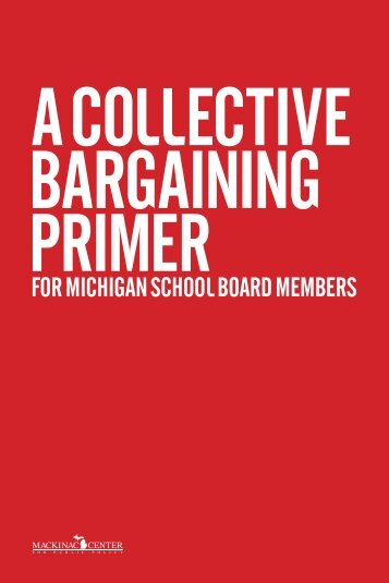 A Collective Bargaining Primer - Mackinac Center