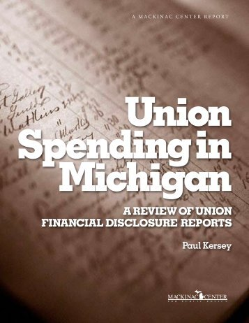 A Review of Union finAnciAl DiScloSURe RepoRtS - Mackinac Center