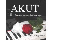 Programm Alberndorfer Kulturtage AKUT 2012